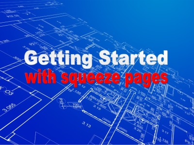Real Estate Squeeze Pages: How To Get Started