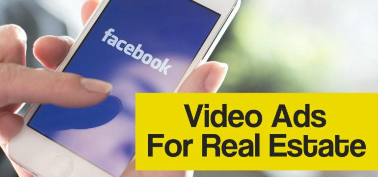 Facebook Video Ads For Real Estate